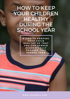 How To Keep Your Children Healthy During The School Year