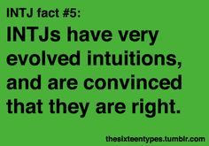 INTJ - You have no idea how much we've already analyzed, thought, and researched. Really, no idea.