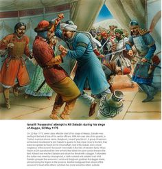 Isma'ili' 'Assassins' attempt to kill Saladin during  his siege of Aleppo,22 May 1175.