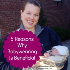 There are many benefits to babywearing -- for mom and baby.
