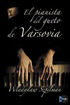 El pianista del gueto de Varsovia, una història real de la segona guerra mundial.
