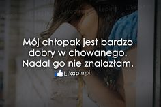 Mój chłopak jest bardzo dobry w chowanego Sad Quotes, Life Quotes, Happy Photos, Book Worms, Quotations, Texts, Poems, Thoughts, Humor