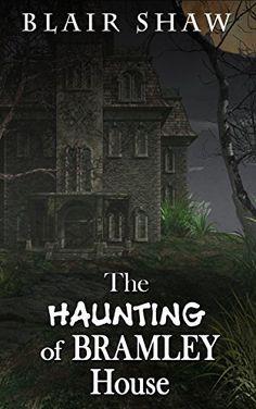 The Haunting of Bramley House by Blair Shaw https://www.amazon.com/dp/B06XRP1TRM/ref=cm_sw_r_pi_dp_x_hZS2yb7TH0DT6