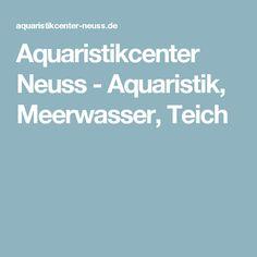 Aquaristikcenter Neuss - Aquaristik, Meerwasser, Teich