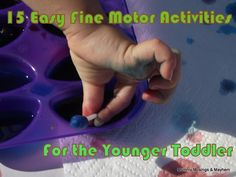 A basic list of easy yet fun activities for the younger toddler to help develop those fine motor skills!