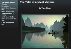 Living in the Past: Tales of Ancient Vietnam Vinh, a Vietnamese-American teenager on vacation with his parents in Vietnam, finds himself pulled into a mysterious fantasy world where he meets four powerful dragons and a beautiful young woman named Sen. LINK: https://sites.google.com/site/thetalesofancientvietnam/