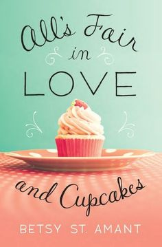 """""""All's Fair in Love and Cupcakes"""" by @BetsyStAmant plus Kindle Giveaway and Facebook Party!"""