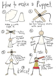 How to make a string puppet: You will need: Thin cardboard (cut into shape in step 1) Lollipop sticks x2 Wool Strong cotton thread Unvarnished big wooden bead Small wooden drop shaped beads x4 Felt tip pen Pretty papers