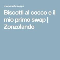 Biscotti al cocco e il mio primo swap | Zonzolando