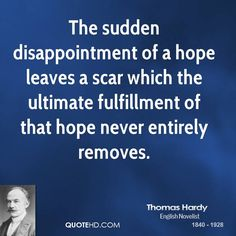 Hope and Disappointment - Thomas Hardy Quotes | QuoteHD