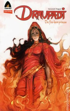 """Draupadi: Fire-Born Princess"" - Adapted from the ancient Indian epic Mahabharata, this is the story of an astonishingly outspoken woman, abandoned at every turn, and forced to make the difficult choice between revenge and compassion. Draupadi is definitely my favorite character ever."
