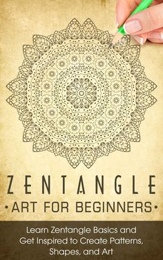 ZENTANGLE: Zentangle Art for Beginners - Learn Zentangle Basics and Get Inspired to Create Patterns, Shapes, and Art - Zentangle for Beginners (Zentangle, ... Zentangle Basics, Zentangle Books) - Kindle edition by Charlotte Lotte. Arts & Photography Kindle eBooks @ Amazon.com.