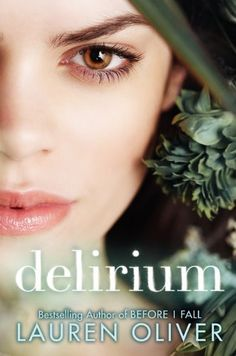 Delirium by Lauren Oliver.    Ninety-five days, and then I'll be safe.  I wonder whether the procedure will hurt.  It's hard not to be afraid while I'm still uncured, though so far the deliria hasn't touched me yet.  They say that in the old days, love drove people to madness.