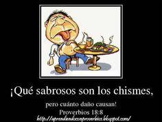 """Proverbios 18:8 (TLA)  """"¡Qué sabrosos son los chismes, pero cuánto daño causan!""""   #EscuchoADiosCadaDia"""