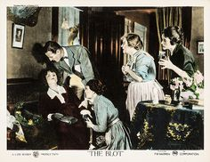"​Silent Classics: The Blot * 1921 > ""The Blot revolves around a crisis of genteel poverty facing the family of a poor college professor, Mr. Griggs and his wife and daughter, Amelia, a librarian.""  Directed by legendary director, Lois Weber. : Cine's Review * November, 2015 