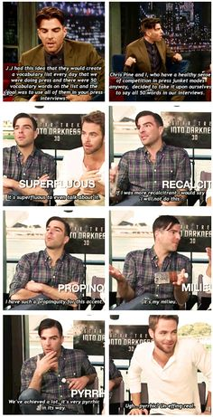 Star Trek: I kind of love that Zachary Quinto and Chris Pine entertained themselves during interviews by competing to see who could use the most expansive vocabulary. (gif)