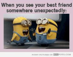 When you see your best friend unexpectedly - Funny minions from Despicable Me doing funny surprised faces.