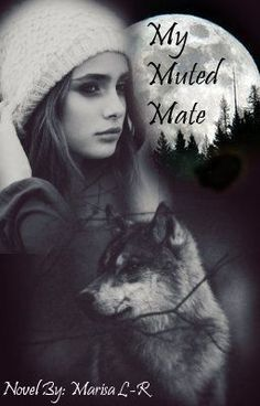 """""""My Muted Mate. - Chapter One."""" by Maroon1479 - """"RUSSO'S BOOK ONE!  Abigail Crow never had the best life. Her father is abusive and her mother an alc…"""""""