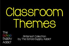 Pinterest Collection: Classroom Themes