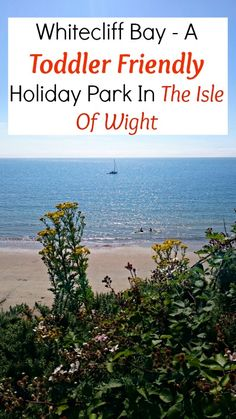 Whitecliff Bay - A Toddler Friendly Holiday Park in the Isle of Wight #isleofwight #familytravel