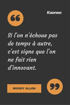 "[CITATIONS] ""Si l'on n'échoue pas de temps à autre, c'est signe que l'on ne fait rien d'innovant."" Woody Allen #Ecommerce #E-commerce #Kooneo #woodyallen #échouer # innovant : www.kooneo.com Positive Mind, Positive Attitude, Plus Belle Citation, Belles Phrases, French Quotes, Cute Quotes, Best Quotes, Be Yourself Quotes, Motivation Inspiration"
