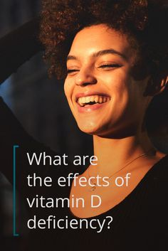 The Effects of Vitamin D Deficiency