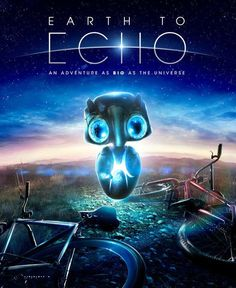 """Earth To Echo"" - cute movie, ""ET"", ""Batteries Not Included"" hybrid"