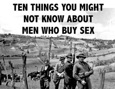 "Ten things you may not know about men who buy sex; from the study, ""Comparing Sex Buyers with Men Who Don't Buy Sex,"" Melissa Farley, PHD. Social Issues, Social Work, Facts About Guys, Stop Human Trafficking, Thing 1, Social Justice, Human Rights, Equality, Stuff To Buy"