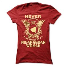 Never Underestimate the power of a Nicaraguan woman - L - #tee #design t shirt. I WANT THIS => https://www.sunfrog.com/LifeStyle/Never-Underestimate-the-power-of-a-Nicaraguan-woman--Limited-Edition-Ladies.html?id=60505