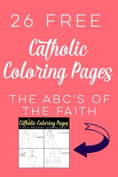 26 FREE Catholic Coloring Pages.  Teach your children the ABC's of the faith with these fun FREE coloring pages.  Print and use them as many times as you like!  Click through and download now!