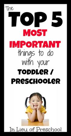 The Top 5 Most Important Things to Do with Your Toddler / Preschooler