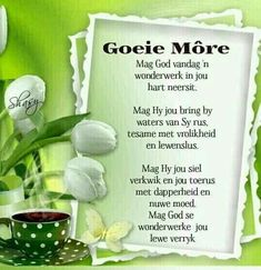 Good Morning Wishes, Good Morning Quotes, Sympathy Messages, Evening Greetings, Goeie Nag, Goeie More, Afrikaans Quotes, Morning Greetings Quotes, Special Quotes