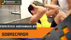 Exercícios Abdominais #11 - Sobrecarga nos Abdominais - Onde, Como e Qua...
