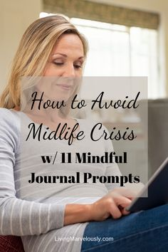 Avoid the crisis part of midlife crisis by using these 11 journal prompts to discover how to love midlife now. Reboot your life before you find yourself in a midlife crisis.