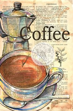 PRINT: Coffee Mixed Media Drawing on Dictionary Page by Kristy Patterson at Flying Shoes Art Studio in Guymon, Oklahoma Book And Coffee, Coffee Mix, Book Page Art, Book Pages, Mix Media, Mixed Media Art, Mixed Media Journal, Pinguin Illustration, Illustration Art