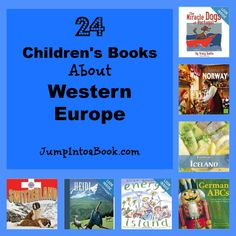 Read Around the Continents ~ EXCELLENT collection of picture books about Western Europe as recommended by Jump Into a Book in the Kid Lit Blog Hop.