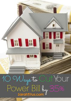 10 Ways to Cute Your Power Bill by 35% - All the BEST TIPS from all the power bill reduction classes I've taken over the years!!!