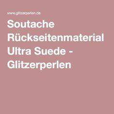 Soutache Rückseitenmaterial Ultra Suede - Glitzerperlen