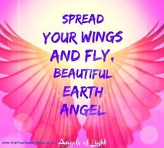 Spread your wings and fly, beautiful earth angel. Angels <3 www.livetrustedpsychics.co.uk