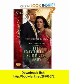 The Executives Surprise Baby (Silhouette Desire) (9780373768370) Catherine Mann , ISBN-10: 0373768370  , ISBN-13: 978-0373768370 ,  , tutorials , pdf , ebook , torrent , downloads , rapidshare , filesonic , hotfile , megaupload , fileserve