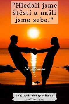 Hledali jsme štěstí a našli jsme sebe. — John Lennon Jokes Quotes, Cute Quotes, John Lennon, Love List, Motto, Quotations, Bff, Poems, Motivation