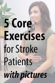 5 Core Exercises for Stroke Patients with Pictures