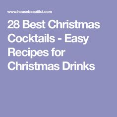 28 Best Christmas Cocktails - Easy Recipes for Christmas Drinks