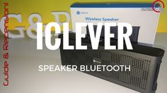 Speaker wireless iClever. La recensione