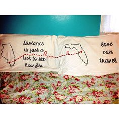 Personalized pillow cases for a loved one that is far away!