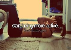 Start being more active