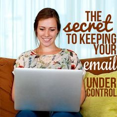 Overflowing inbox? Here's the secret to keeping your email under control!