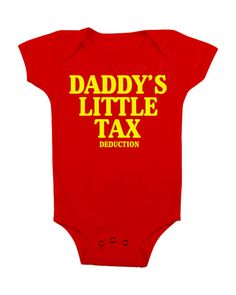 Lol! But true! Funny Baby Onesie Boy Baby Shower Gift Onsie Dos Boobies Onsy Cute Baby Boy Clothes - Daddy's Little Tax Deduction - BL0002 on Etsy, $14.00