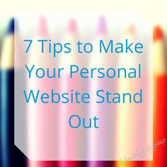 7 Tips to Make Your Personal Website Stand Out