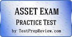 Free ASSET test practice questions by Testprepreview.com.  Get the help you need on your ASSET test. #assettest
